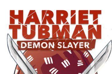Harriet Tubman Demon Slayer