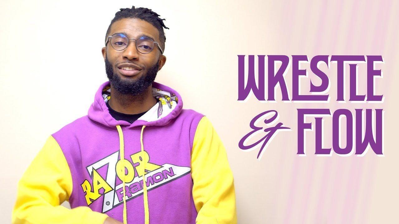 Wrestle & Flow