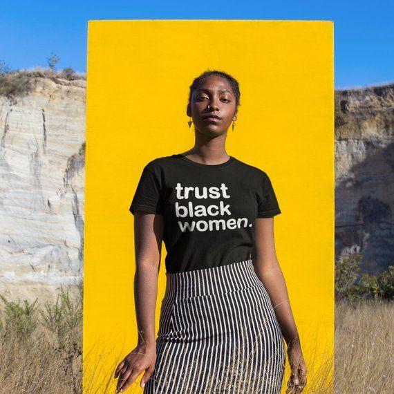 Trust Black Women tshirt from Mocha Designs
