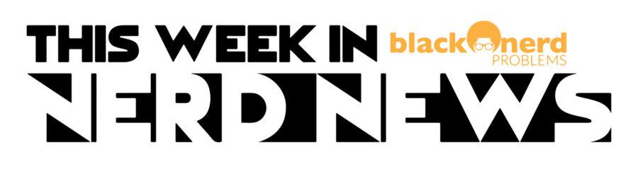 The Week In Nerd News